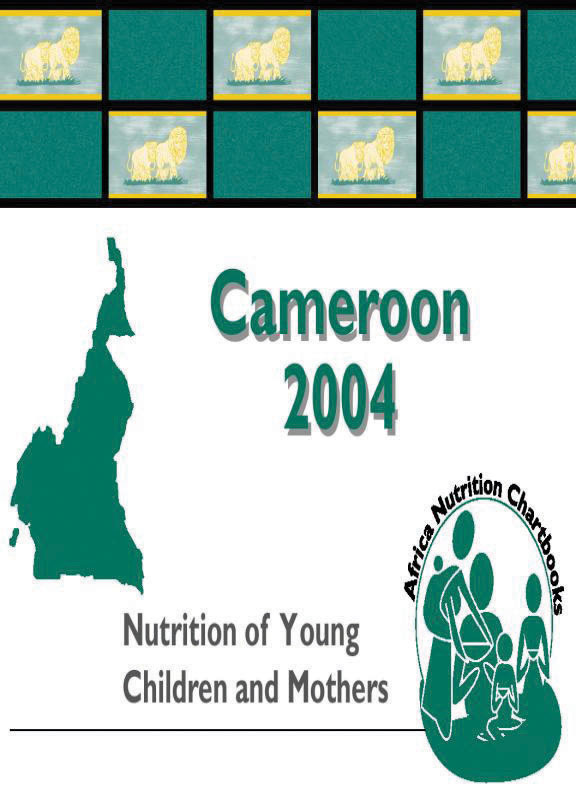 Cover of Cameroon 2004, Nutrition of Young Children and Mothers (English, French)